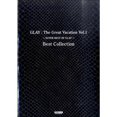 バンドスコア GLAY/THE GREAT VACATION VOL.1 SUPER BEST OF GLAY / ドレミ楽譜出版社